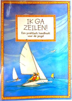 Ik ga zeilen! Een praktisch handboek voor de jeugd